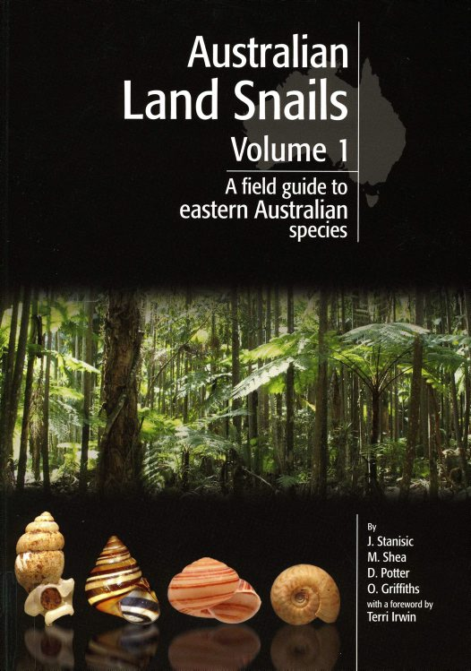 Australian Land Snails Volume 1 - A field guide to eastern Australian species