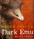 Dark Emu by Bruce Pascoe 2014