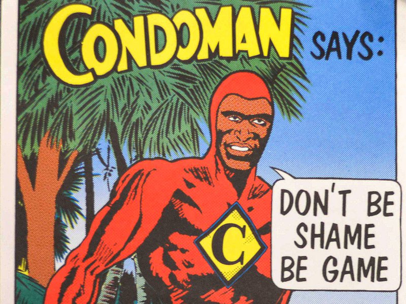'Condoman says: Don't Be Shame Be Game. Protect Yourself'.